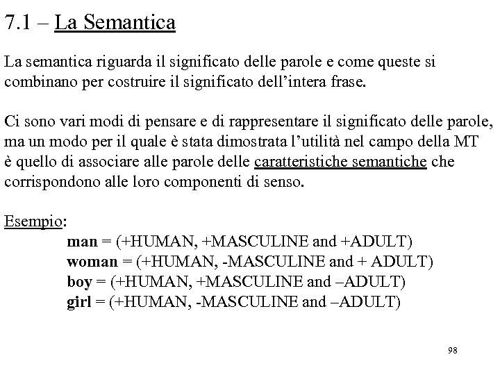 7. 1 – La Semantica La semantica riguarda il significato delle parole e come