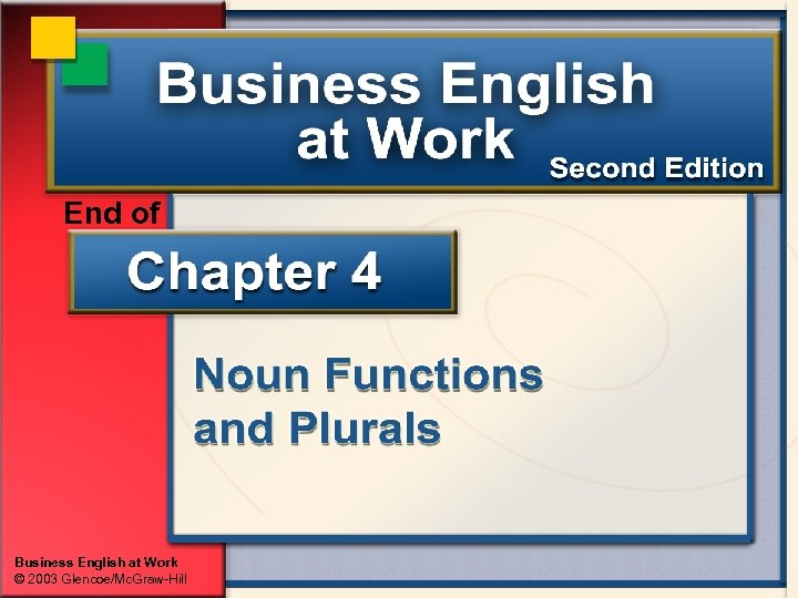 End of Business English at Work © 2003 Glencoe/Mc. Graw-Hill
