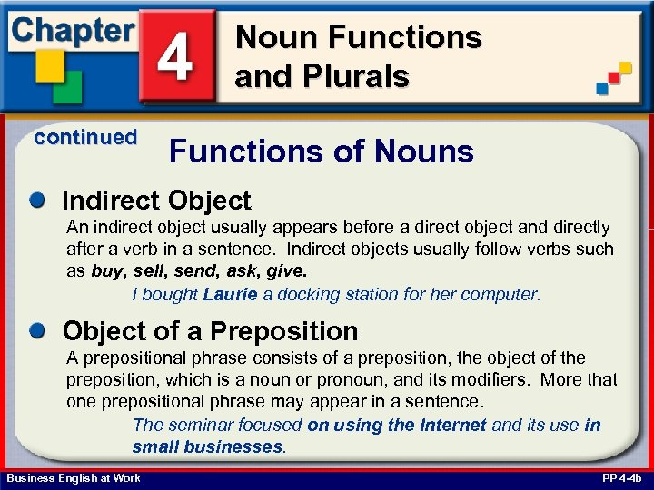 Noun Functions and Plurals continued Functions of Nouns Indirect Object An indirect object usually