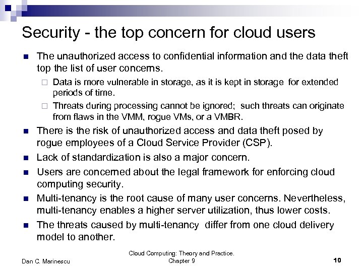 Security - the top concern for cloud users n The unauthorized access to confidential