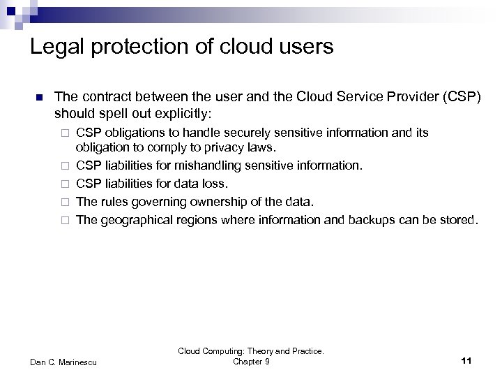 Legal protection of cloud users n The contract between the user and the Cloud