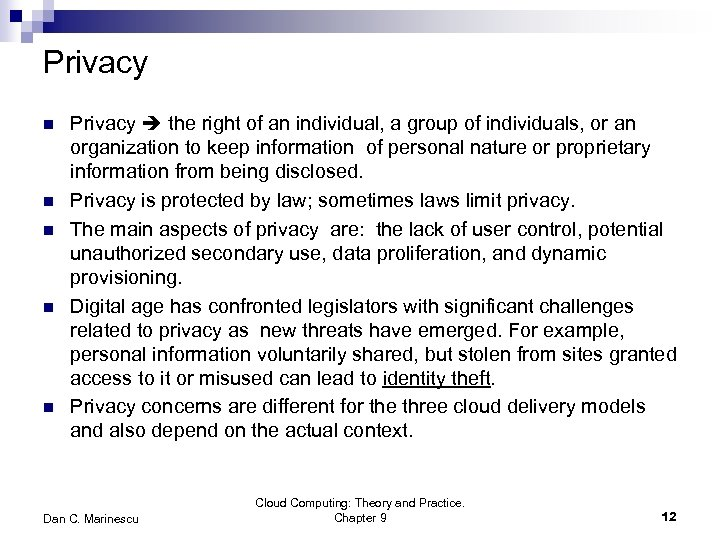 Privacy n n n Privacy the right of an individual, a group of individuals,