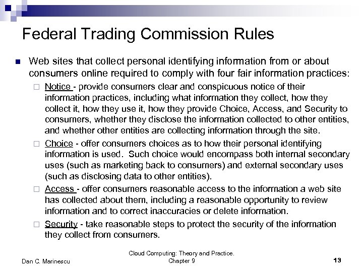 Federal Trading Commission Rules n Web sites that collect personal identifying information from or