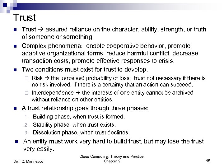 Trust n n n Trust assured reliance on the character, ability, strength, or truth