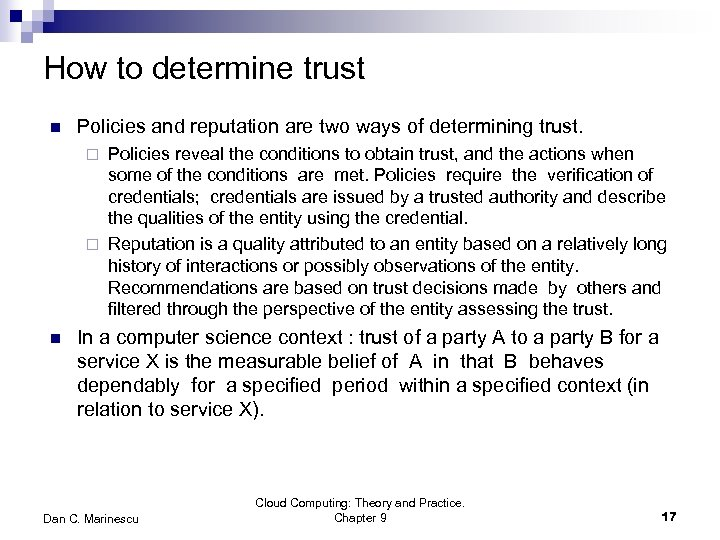 How to determine trust n Policies and reputation are two ways of determining trust.
