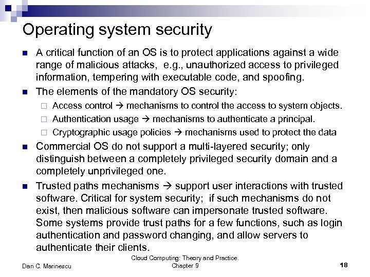 Operating system security n n A critical function of an OS is to protect