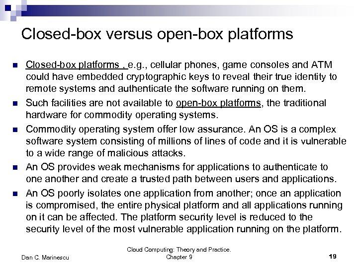 Closed-box versus open-box platforms n n n Closed-box platforms , e. g. , cellular