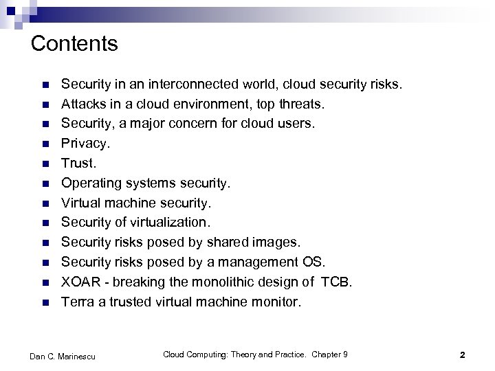 Contents n n n Security in an interconnected world, cloud security risks. Attacks in