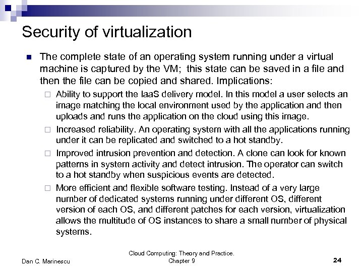 Security of virtualization n The complete state of an operating system running under a