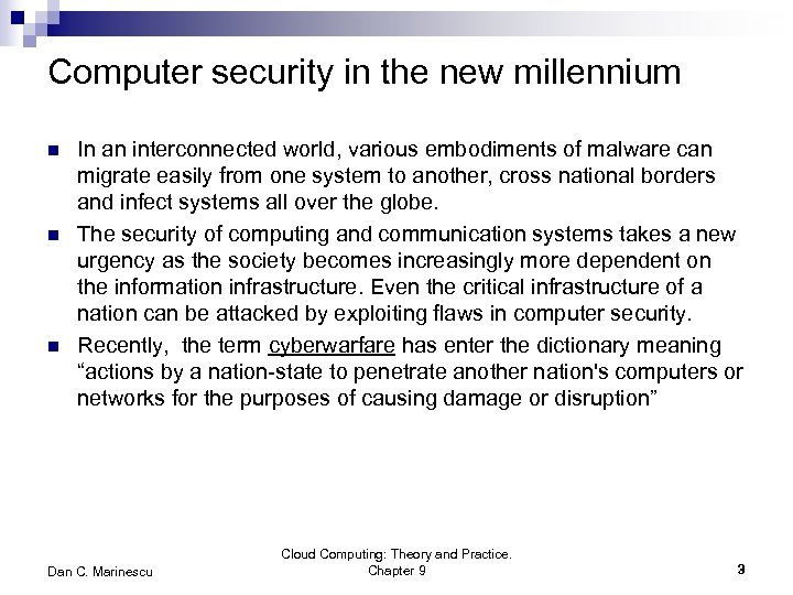 Computer security in the new millennium n n n In an interconnected world, various