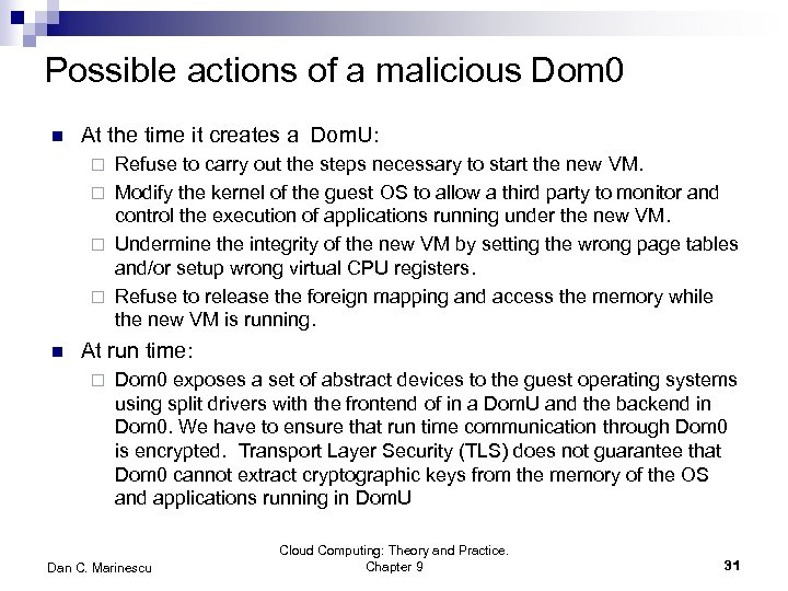 Possible actions of a malicious Dom 0 n At the time it creates a