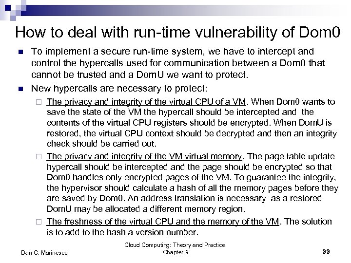 How to deal with run-time vulnerability of Dom 0 n n To implement a