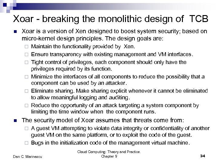 Xoar - breaking the monolithic design of TCB n Xoar is a version of