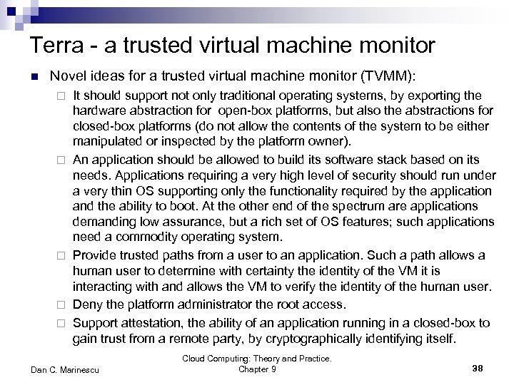 Terra - a trusted virtual machine monitor n Novel ideas for a trusted virtual