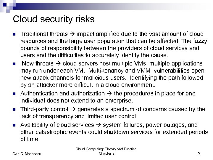 Cloud security risks n n n Traditional threats impact amplified due to the vast