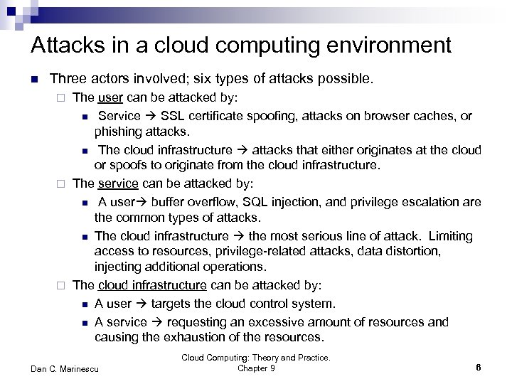 Attacks in a cloud computing environment n Three actors involved; six types of attacks