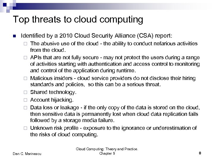 Top threats to cloud computing n Identified by a 2010 Cloud Security Alliance (CSA)