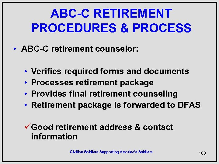 ABC-C RETIREMENT PROCEDURES & PROCESS • ABC-C retirement counselor: • • Verifies required forms
