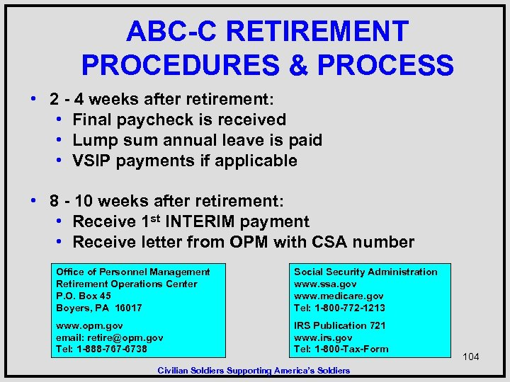 ABC-C RETIREMENT PROCEDURES & PROCESS • 2 - 4 weeks after retirement: • Final