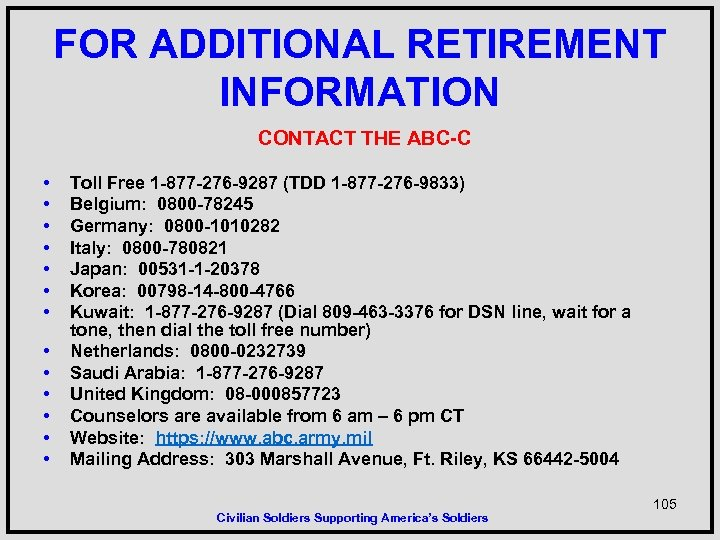 FOR ADDITIONAL RETIREMENT INFORMATION CONTACT THE ABC-C • • • • Toll Free 1