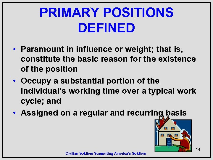PRIMARY POSITIONS DEFINED • Paramount in influence or weight; that is, constitute the basic
