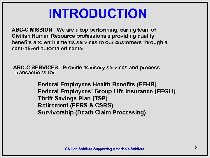 INTRODUCTION ABC-C MISSION: We are a top performing, caring team of Civilian Human Resource