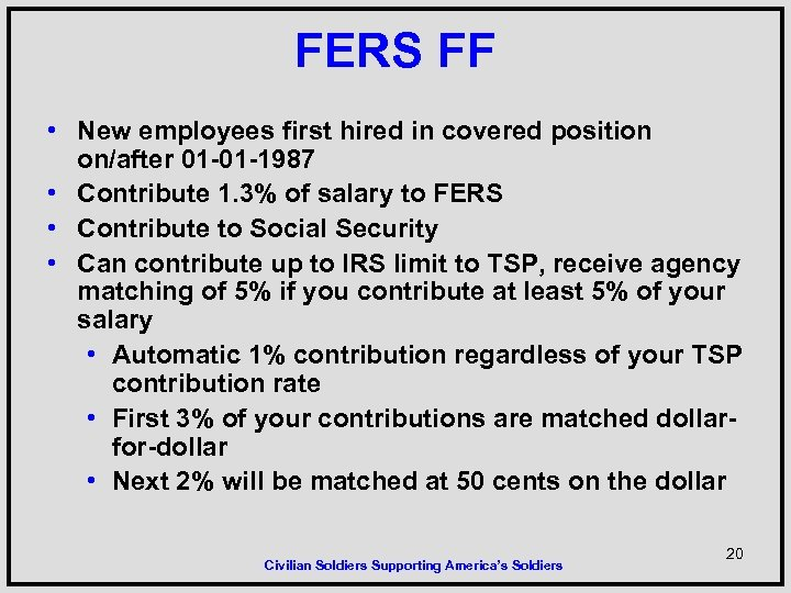 FERS FF • New employees first hired in covered position on/after 01 -01 -1987