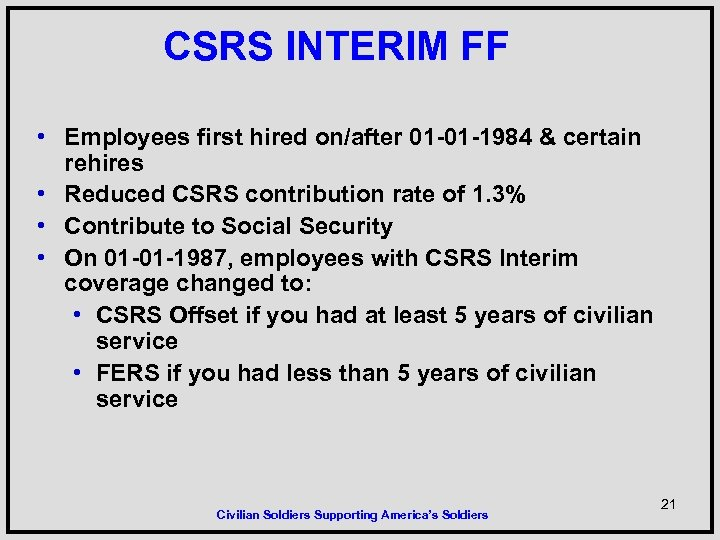 CSRS INTERIM FF • Employees first hired on/after 01 -01 -1984 & certain rehires