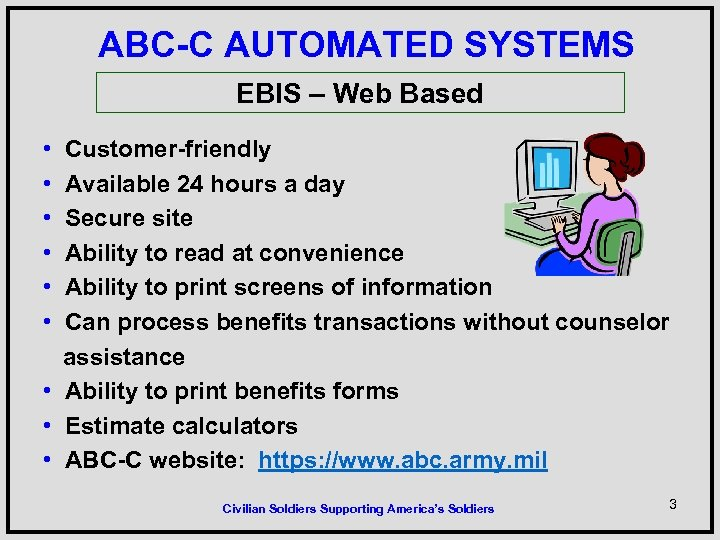 ABC-C AUTOMATED SYSTEMS EBIS – Web Based • Customer-friendly • Available 24 hours a