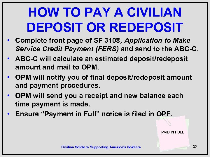 HOW TO PAY A CIVILIAN DEPOSIT OR REDEPOSIT • Complete front page of SF