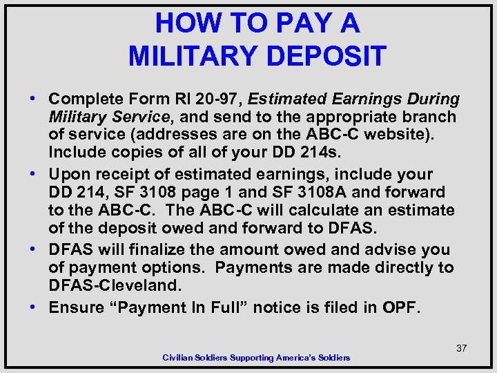 HOW TO PAY A MILITARY DEPOSIT • Complete Form RI 20 -97, Estimated Earnings