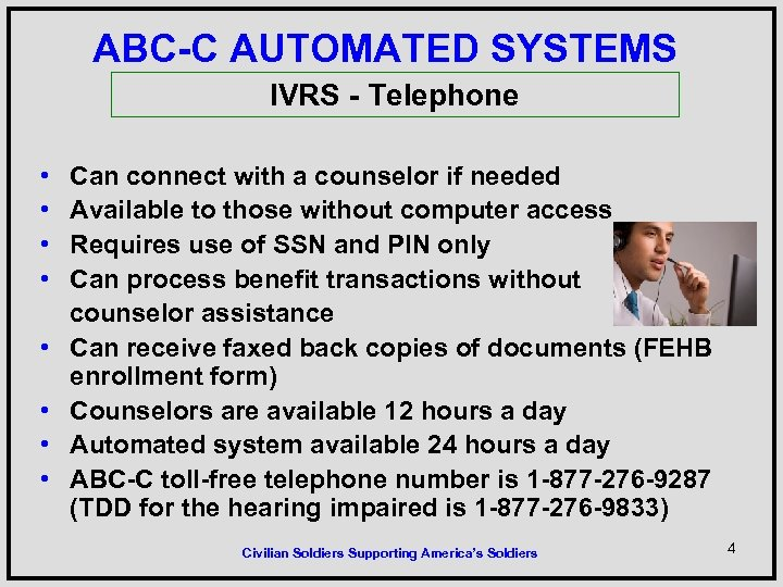 ABC-C AUTOMATED SYSTEMS IVRS - Telephone • • Can connect with a counselor if