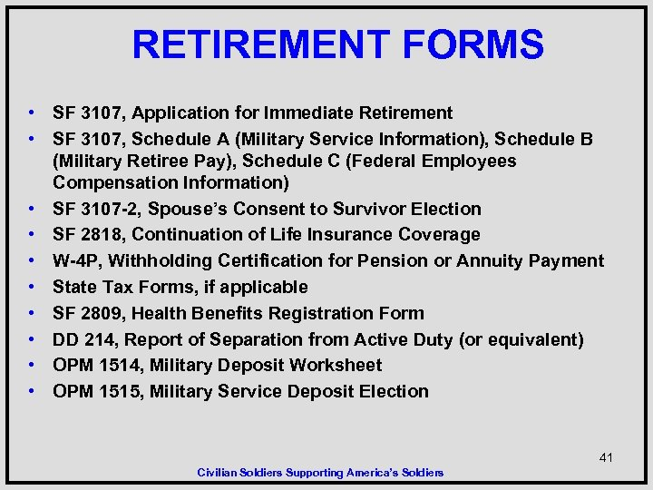 RETIREMENT FORMS • SF 3107, Application for Immediate Retirement • SF 3107, Schedule A
