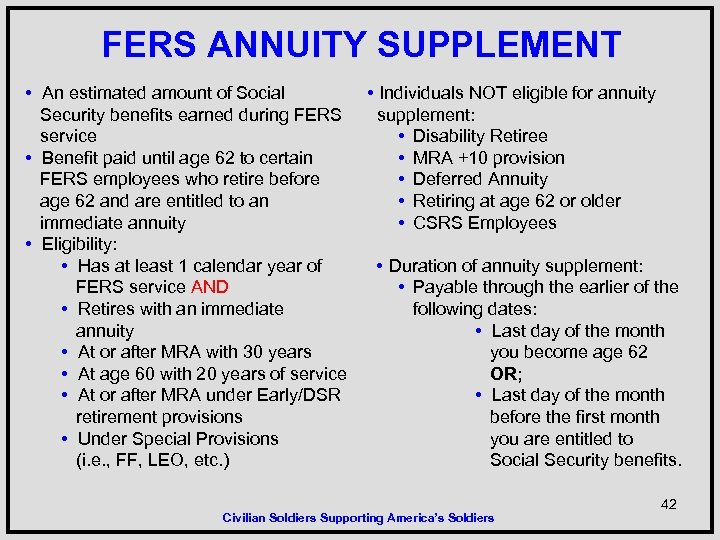 FERS ANNUITY SUPPLEMENT • An estimated amount of Social Security benefits earned during FERS