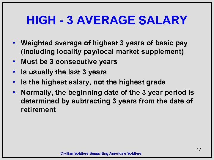 HIGH - 3 AVERAGE SALARY • Weighted average of highest 3 years of basic