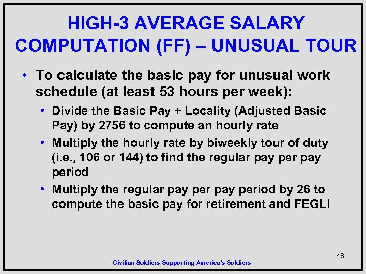 HIGH-3 AVERAGE SALARY COMPUTATION (FF) – UNUSUAL TOUR • To calculate the basic pay