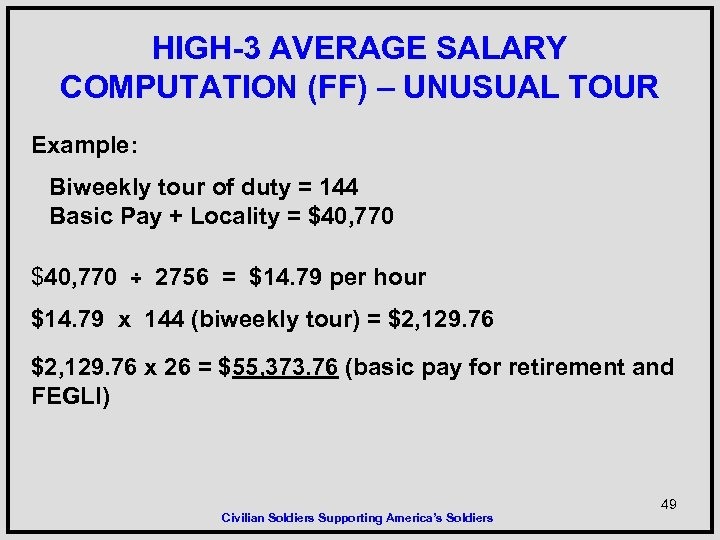HIGH-3 AVERAGE SALARY COMPUTATION (FF) – UNUSUAL TOUR Example: Biweekly tour of duty =
