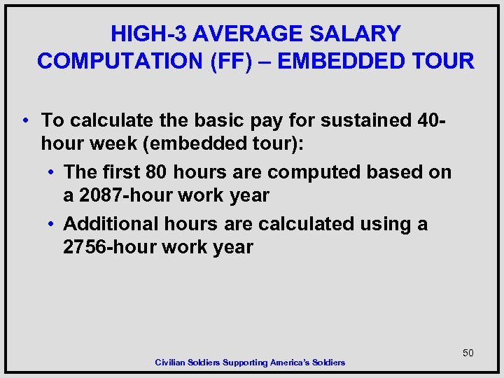 HIGH-3 AVERAGE SALARY COMPUTATION (FF) – EMBEDDED TOUR • To calculate the basic pay