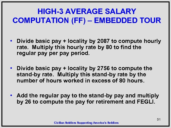 HIGH-3 AVERAGE SALARY COMPUTATION (FF) – EMBEDDED TOUR • Divide basic pay + locality