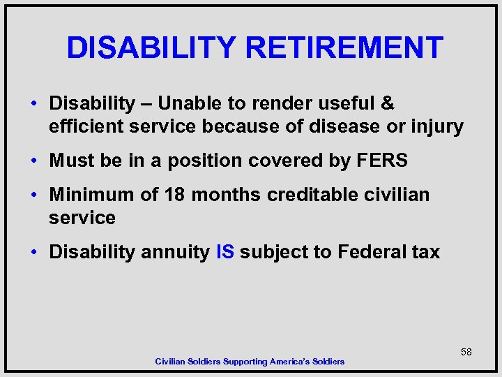 DISABILITY RETIREMENT • Disability – Unable to render useful & efficient service because of
