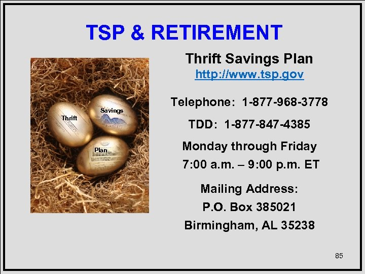 TSP & RETIREMENT Thrift Savings Plan http: //www. tsp. gov Savings Thrift Telephone: 1
