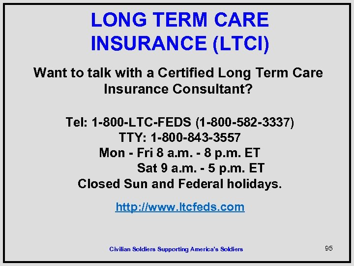 LONG TERM CARE INSURANCE (LTCI) Want to talk with a Certified Long Term Care