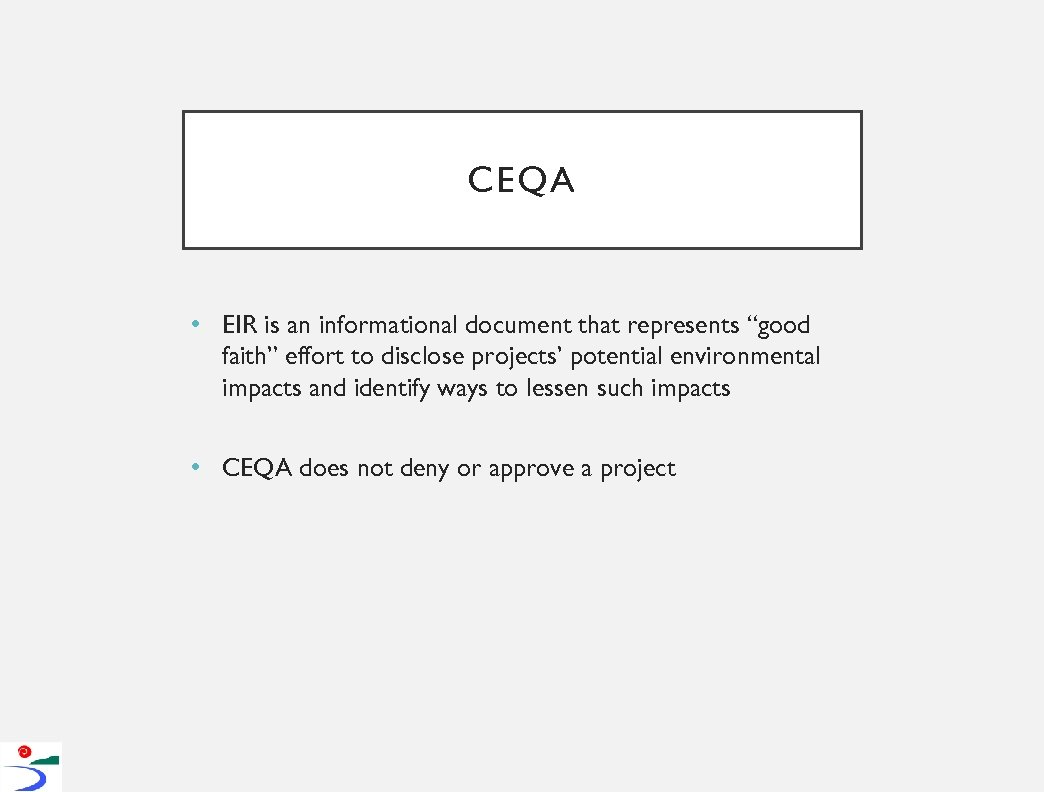 """CEQA • EIR is an informational document that represents """"good faith"""" effort to disclose"""
