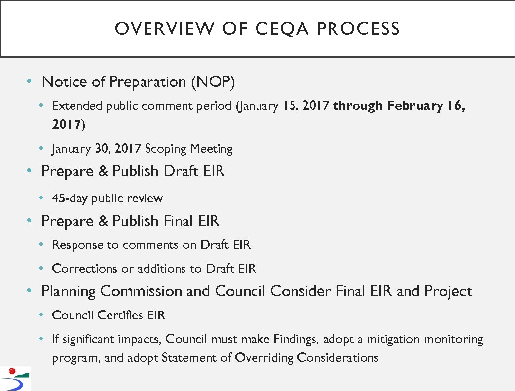 OVERVIEW OF CEQA PROCESS • Notice of Preparation (NOP) • Extended public comment period