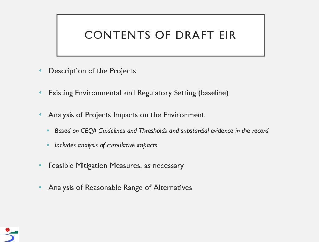 CONTENTS OF DRAFT EIR • Description of the Projects • Existing Environmental and Regulatory