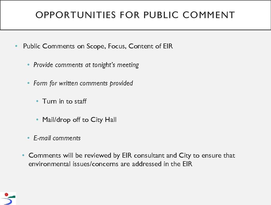 OPPORTUNITIES FOR PUBLIC COMMENT • Public Comments on Scope, Focus, Content of EIR •
