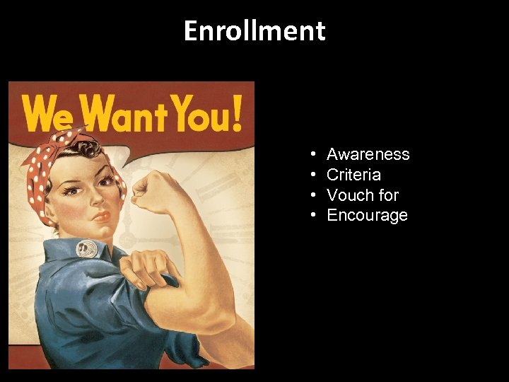 Enrollment • • Awareness Criteria Vouch for Encourage