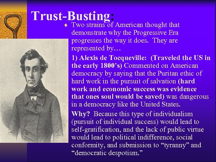 Trust-Busting: ¨ Two strains of American thought that demonstrate why the Progressive Era progresses