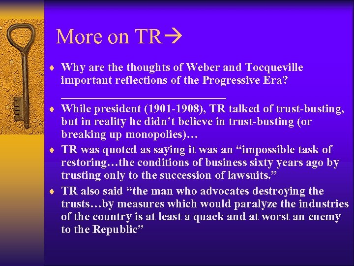 More on TR ¨ Why are thoughts of Weber and Tocqueville important reflections