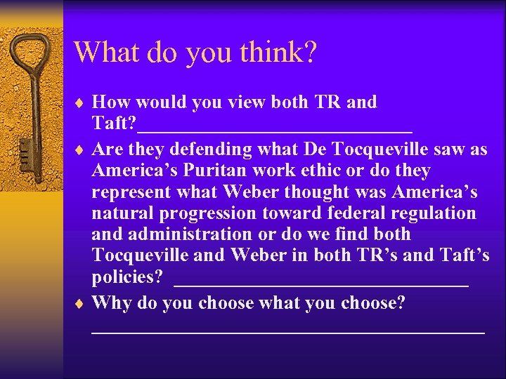 What do you think? ¨ How would you view both TR and Taft? ______________